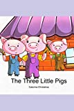 The Three Little Pigs: A Classic Children's Picture Book (Children's Classic Fairy Tales)