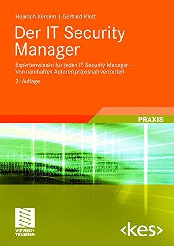 Der IT Security Manager: Expertenwissen für jeden IT Security Manager - Von namhaften Autoren praxisnah vermittelt (Edition <kes>) (German Edition)