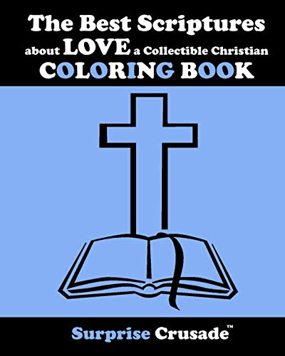 The Best Scriptures  about LOVE a Collectible Christian COLORING BOOK