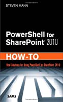 PowerShell for SharePoint 2010 How-To Front Cover