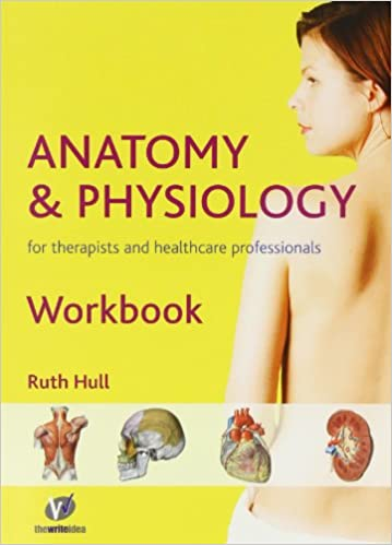 Anatomy and Physiology Workbook: For Therapists and Healthcare ...
