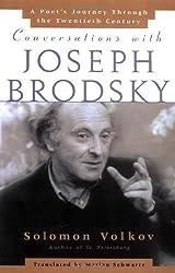 Conversations with Joseph Brodsky: A Poets Journey Through The Twentieth Century