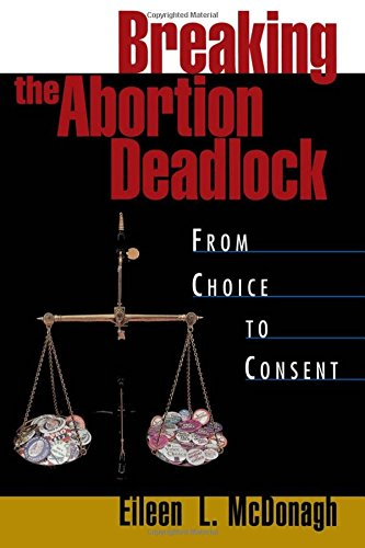 Breaking the Abortion Deadlock: From Choice to Consent