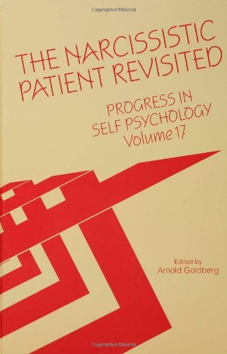 Progress in Self Psychology, V. 17: The Narcissistic Patient Revisited