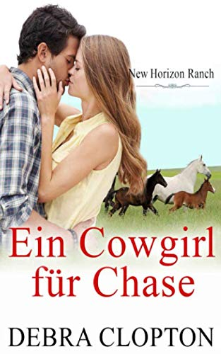 Ein Cowgirl fr Chase (New Horizon Ranch - Mule Hollow) (German Edition)