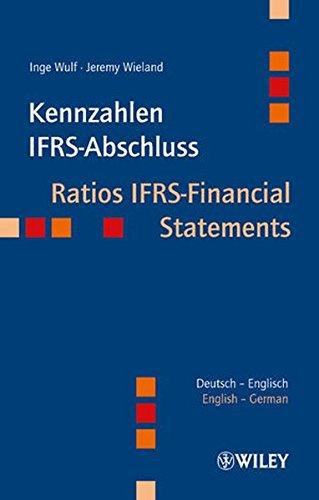Kennzahlen IFRS-Abschluss: Ratios IFRS-Financial Statements (Englisch) Taschenbuch – 13. Februar 2013 Inge Wulf Jeremy Wieland Wiley-VCH 352750642X