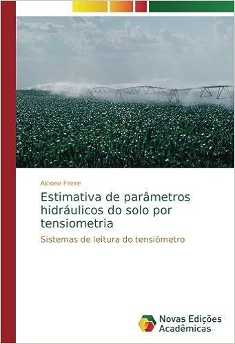 Estimativa de parâmetros hidráulicos do solo por tensiometria: Sistemas de leitura do tensiômetro (Portuguese Edition): Alcione Freire: 9786202173568: ...