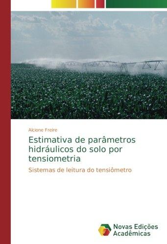 ... hidráulicos do solo por tensiometria: Sistemas de leitura do tensiômetro (Portuguese Edition): Alcione Freire: 9786202173568: Amazon.com: Books