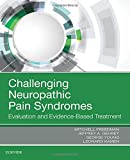 img - for Challenging Neuropathic Pain Syndromes: Evaluation and Evidence-Based Treatment book / textbook / text book