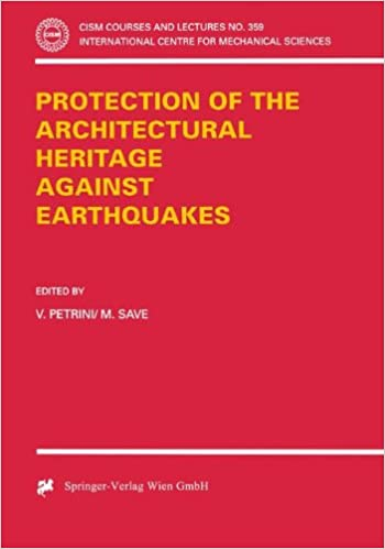 Protection of the Architectural Heritage Against Earthquakes (CISM International Centre for Mechanical Sciences)