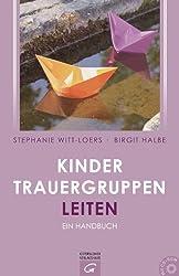 Kindertrauergruppen leiten: Ein Handbuch