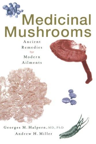 Medicinal Mushrooms: Ancient Remedies for Modern Ailments