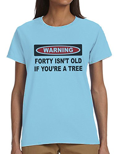 Forty Isn't Old If You're A Tree Ladies T-Shirt Blue Large