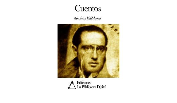 Amazon.com: Cuentos (Spanish Edition) eBook: Abraham Valdelomar: Kindle Store