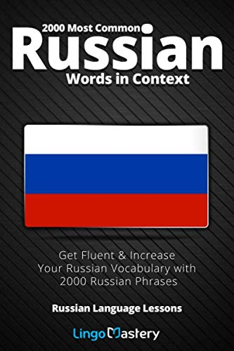 2000 Most Common Russian Words in Context: Get Fluent & Increase Your Russian Vocabulary with 2000 Russian Phrases (Russian Language Lessons)
