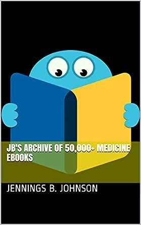 JBs Archive Of 50,000+ Medicine Ebooks (English Edition) eBook ...