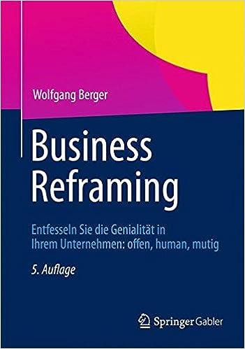 Book Business Reframing: Entfesseln Sie die Genialität in Ihrem Unternehmen: offen, human, mutig