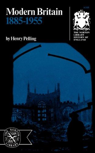Modern Britain: 1885-1955 (Norton Library History of England)