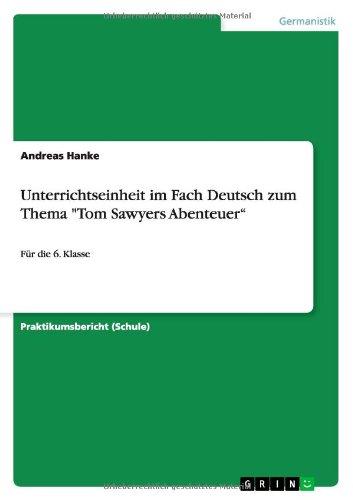 Unterrichtseinheit im Fach Deutsch zum Thema Tom Sawyers Abenteuer: Für die 6. Klasse