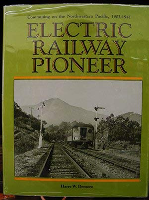 - Electric Railway Pioneer: Commuting on the Northwestern Pacific, 1903-1941