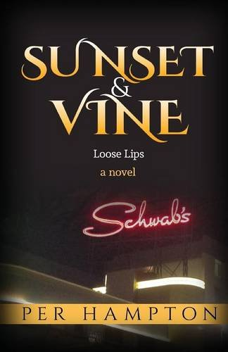 Sunset & Vine: Loose Lips (Sunset and Vine) (Volume 1)