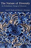 The Nature of Diversity : An Evolutionary Voyage of Discovery, Brooks, D. R. and McLennan, Deborah A., 0226075893