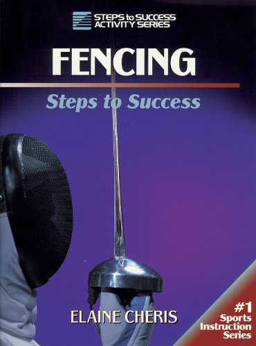 Fencing: Steps to Success (Steps to Success Sports Series)