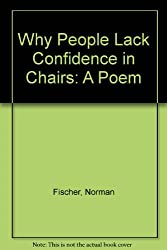 Why People Lack Confidence in Chairs: A Poem (Morning coffee chapbook series)