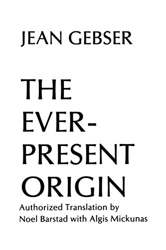 The Ever-Present Origin, Part One: Foundations of the Aperspectival World  and Part Two: Manifestations of the  Aperspec