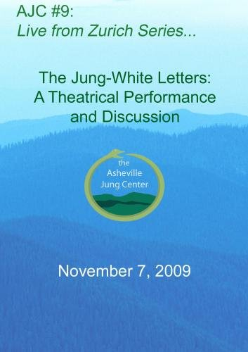 AJC 09 :  The Jung-White Letters: A Theatrical Performance and Discussion (2 DVD Set) ()