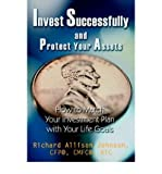 img - for [(Invest Successfully and Protect Your Assets: How to Match Your Investment Plan with Your Life Goals )] [Author: Richard Allison Johnson] [Dec-2004] book / textbook / text book