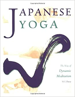 Japanese Yoga: The Way of Dynamic Meditation Michi: Japanese ...