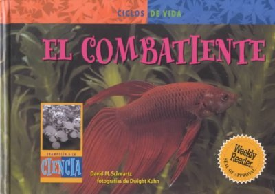 El Combatiente/ Fighting Fish (Life Cycles) (Spanish Edition) by Brand: Gareth Stevens Publishing
