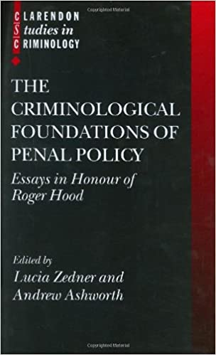 the criminological foundations of penal policy essays in honour  the criminological foundations of penal policy essays in honour of roger hood clarendon studies in criminology amazon co uk lucia zedner