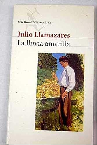 La Lluvia Amarilla (Espagnol): Amazon.es: Llamazares, Julio: Libros