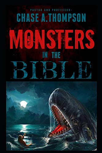 Monsters in the Bible: There are Ghosts, Dragons, Zombies and other Monsters in your Bible?! ()
