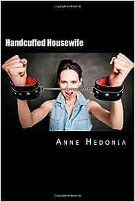 Handcuffed housewife