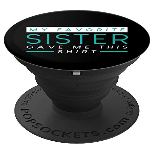 My Favorite Sister Bought Me This - Sister Phone Accessory - PopSockets Grip and Stand for Phones and Tablets