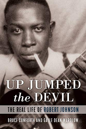Up Jumped the Devil: The Real Life of Robert Johnson (English Edition)