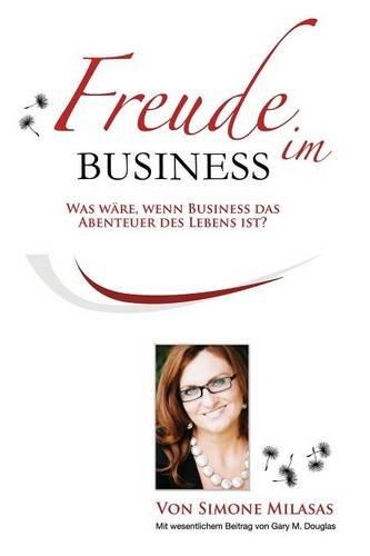 Freude Im Business - Joy of Business German  [Milasas, Simone] (Tapa Blanda)