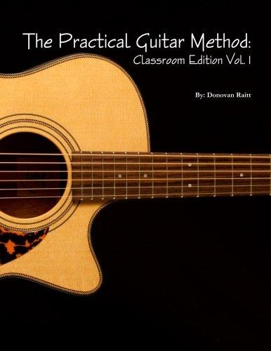 The Practical Guitar Method: Classroom Edition Vol.1 (Volume 1)