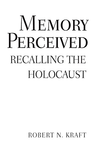 Memory Perceived  Recalling The Holocaust  Psychological Dimensions To War And Peace