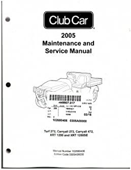102680406 2005 club car turf carryall and xrt service manual rh amazon com 2005 Club Car Service Manual Club Car Batteries