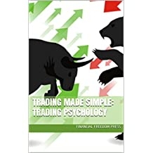Trading Made Simple:Trading Psychology: Trading Made Simple Series