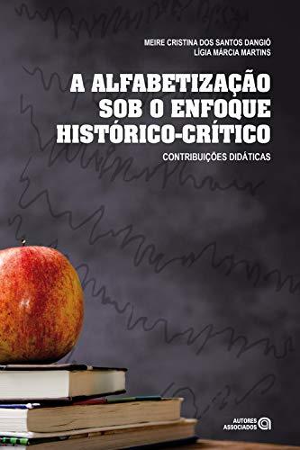 A alfabetização sob o enfoque histórico-crítico: Contribuições didáticas