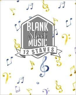 Blank Sheet Music - 12 Staves: Sheet Music Blank / Music