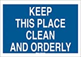 Brady 7'' X 10'' X .035'' White On Blue B-555 Aluminum Office And Facility Sign''KEEP THIS PLACE CLEAN AND ORDERLY''