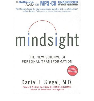 Mindsight: The New Science of Personal Transformation (MP3 CD) (Other audio format) - Common by Brilliance Corporation