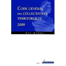 CODE GÉNÉRAL DES COLLECTIVITÉS TERRITORIALES 2009 : PARTIE LÉGISLATIVE PARTIE RÉGLEMENTAIRE ANN.10ED
