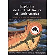 Exploring the fur trade routes of North America: Discover the highways that opened a continent